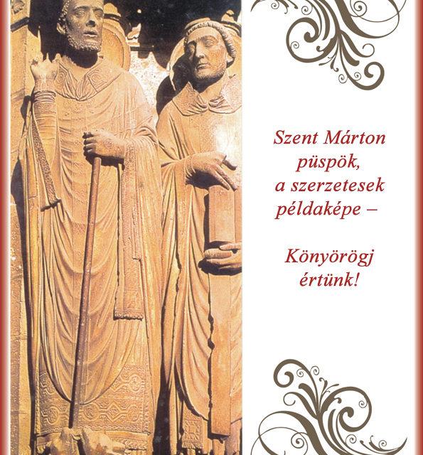 Szent Márton püspök, a szerzetesek példaképe – Könyörögj értünk!
