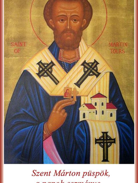Szent Márton püspök, a papok eszménye – Könyörögj értünk!