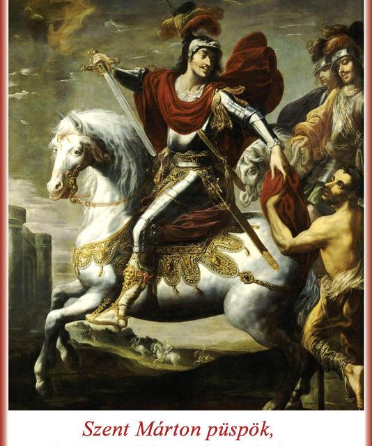 Szent Márton püspök, a bálványok bátor lerombolója – Könyörögj értünk!