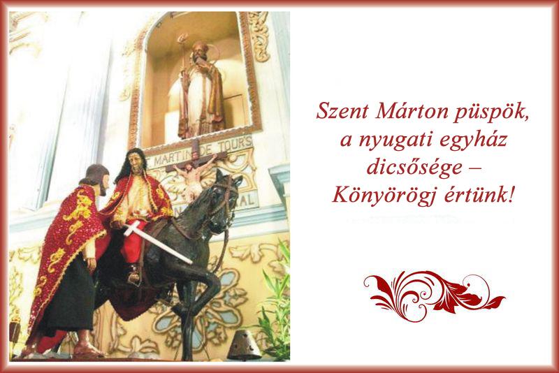 Szent Márton püspök, a nyugati egyház dicsősége – Könyörögj értünk!