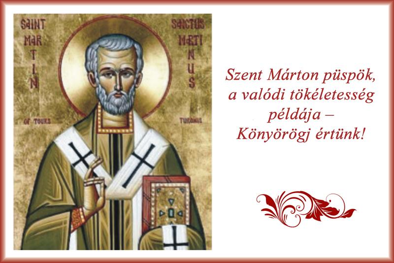 Szent Márton püspök, a valódi tökéletesség példája – Könyörögj értünk!