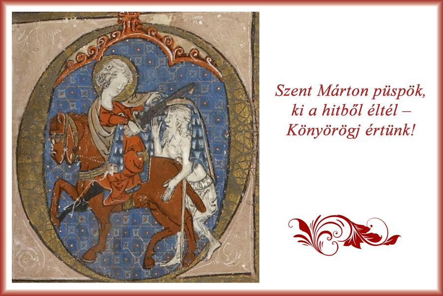 Szent Márton püspök, ki a hitből éltél – Könyörögj értünk!